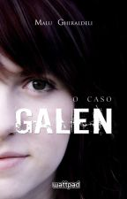O Caso Galen by Malughiraldeli