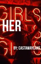 Her | cake (COMPLETED) by castawaycake