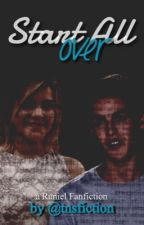Start All Over by tnsfiction