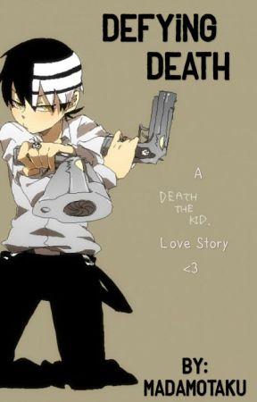 Defying Death by MadamOtaku