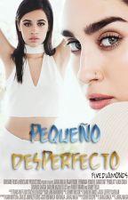 Pequeño desperfecto » camren by fivediamonds