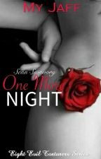 8ET: One More Night (COMPLETED) by MyJaff