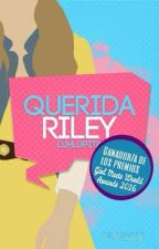 Querida Riley  [Completa] by blurryluh