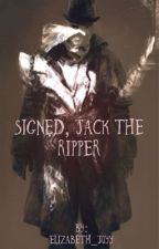 Signed, Jack the Ripper (Jacob Frye x Reader)  by Elizabeth_Joyy