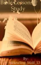 Bible Lessons/Study by Faith_The_Writer7
