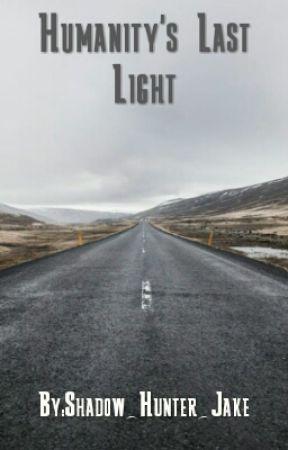 Humanity's Last Light by Shadow_Hunter_Jake