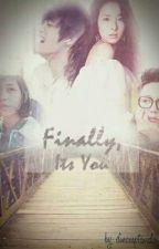 Finally, It's You by dinaseptavida