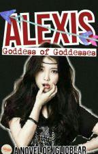 Alexis : Goddess Of Goddesses (SLOW UPDATE) by xxxVERxxx