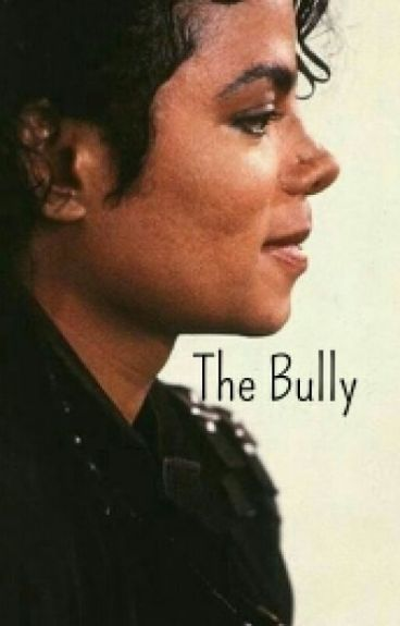 The Bully (An MJ Fanfic)