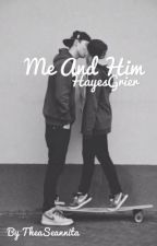 Me and him (Hayes Grier) by TheaSeannita