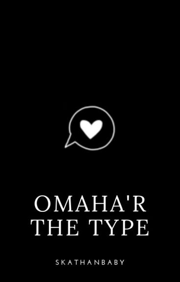 Omaha Squad'r the type of boyfriends