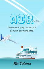 AIR (Sudah Menjadi Novel) by Rex_delmora