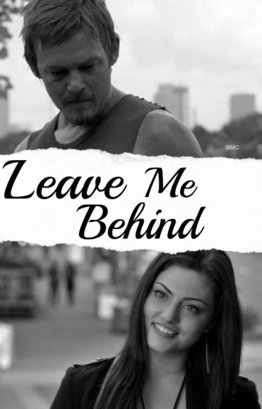 Leave Me Behind/ Daryl Dixon