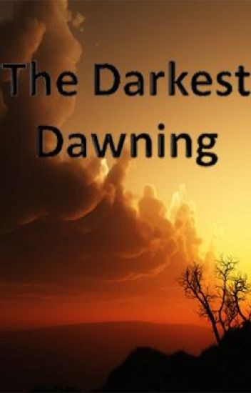 The Darkest Dawning