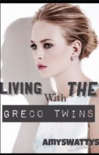 Living With The Greco Twins (PAUSE) by AmysWattys