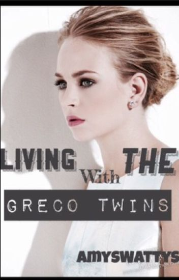 Living With The Greco Twins (PAUSE)