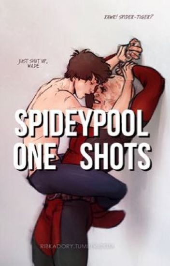 Spideypool one shots