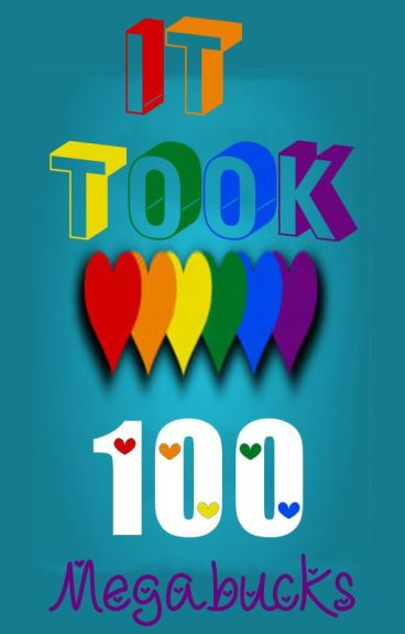It Took 100 by Megabucks