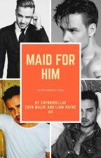 maid for him | ziam au by zaynsfranta