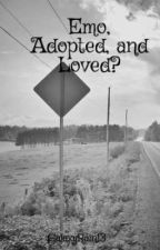 Emo, Adopted, and Loved?!? by GalaxyRain13