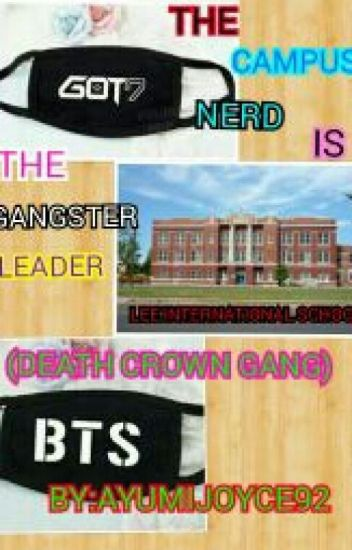 THE CAMPUS NERD IS THE GANGSTER LEADER