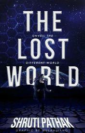 The Lost World (Wattys#2016) by Shruti_read