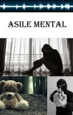 Asile Mental Tome 1 by juju_music