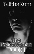 The Policewoman: Book II by TalithaKum
