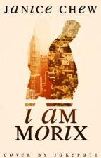 I am Morix by Janicexiaosyuen
