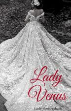 Lady Venus : BOOK 2 of THE LADY SERIES by LadyCelestiaX