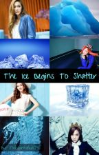 The Ice Begins To Shatter by ThisGirlIsReal07