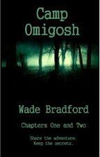 Camp Omigosh by Wade Bradford by WadeBradford