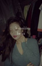 It could be us ✿ Vkook by Mysxlf