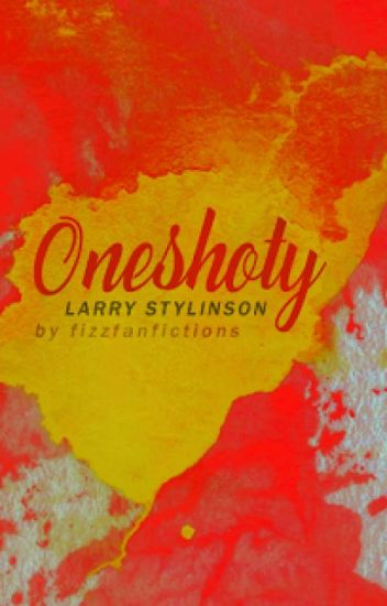Oneshoty (Larry Stylinson)