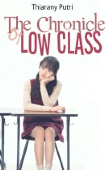 The Chronicle Of Low Class