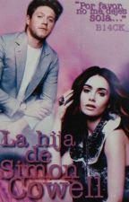 La Hija de Simón Cowell (Niall Horan y Tú) by Crazy_Mofa