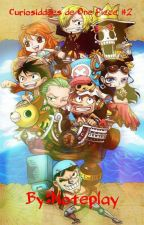 Curiosidades de One Piece #2 by Noteplay