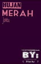 HUJAN MERAH JAMBU by blackzname