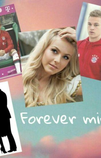 Forever Mine♡ (Joshua Kimmich FF)