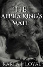 The Alpha King's Mate  by Kmalik98