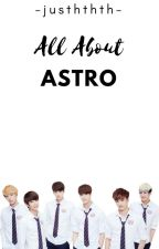 All About Astro by JustineJxstine