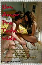Um Amor Pra Toda Vida by jeff_bettineli