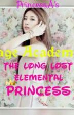 Mage Academy: The Long Lost Elemental Princess by RylZy15
