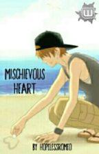Mischievous Heart by HopelessRomeo