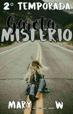 Garota Mistério 2· Temporada by Mary___w