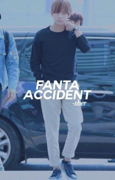 fanta accident ✧ k.th