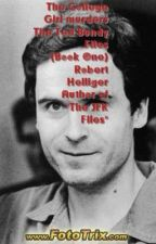 The College Girls murders: The Ted Bundy Files (Book One) by RobertHelliger