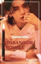 HUSBAND OR TROUBLE (ZARRY MOMENTS) by sweethoneyz92