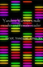 Various Yanderes  X Male Reader  by xX_CycoSystem_Xx