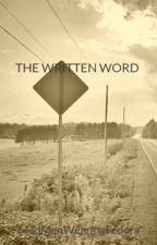 THE WRITTEN WORD by MadMenWearingFedora